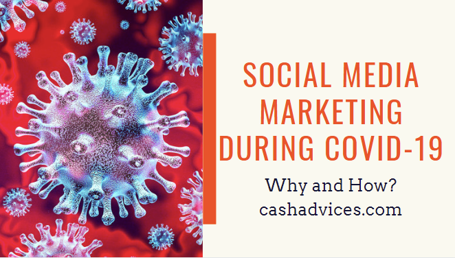 Social Media Marketing During COVID-19: Why and How?